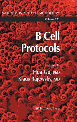 B Cell Protocols - Gu, Hua, PhD (Editor), and Rajewsky, Klaus (Editor)