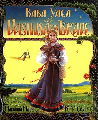 Baba Yaga and Vasilisa the Brave - Mayer, Marianna