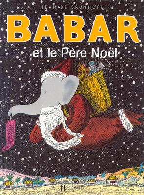 Babar Et Le Pere Noel - de Brunhoff, Laurent, and Brunhoff, Jean de