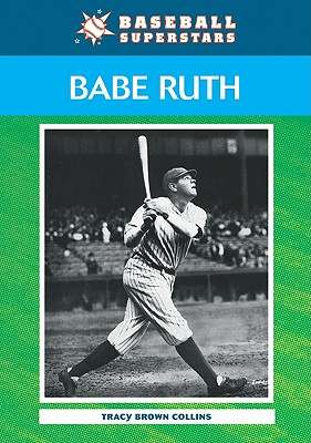 Babe Ruth - Collins, Tracy Brown