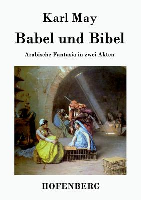 Babel Und Bibel - Karl May