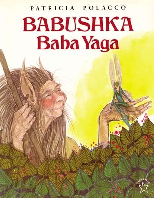 Babushka Baba Yaga - Polacco, Patricia