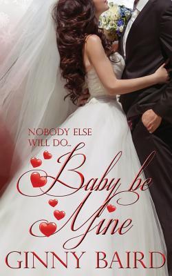 Baby, Be Mine - Baird, Ginny