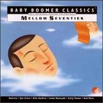 Baby Boomer Classics: Mellow Seventies