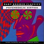 Baby Boomer Classics: Psychedelic Sixties