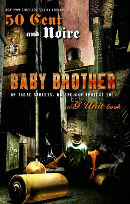 Baby Brother: An Urban Erotic Appetizer - 50 Cent, and Noire
