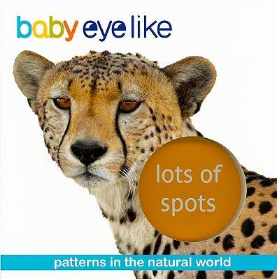 Baby Eyelike: Lots of Spots: Paterns in the Natural World - playBac Publishing (Creator)