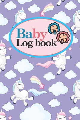 Baby Logbook: Baby Daily Log Sheets, Baby Tracker For Newborns, Baby Log Book Spiral, Newborn Baby Tracker, Cute Unicorns Cover, 6 x 9 - Publishing, Rogue Plus