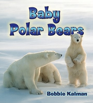 Baby Polar Bears - Kalman, Bobbie