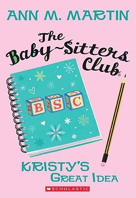 Baby-Sitters Club: #1 Kristy's Great Idea - Martin,Ann,M