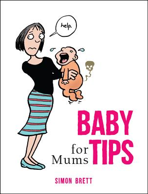 Baby Tips for Mums - Brett, Simon