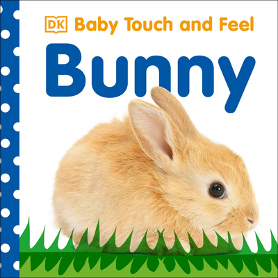 Baby Touch and Feel: Bunny - DK