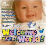Baby's First: Welcome to the World