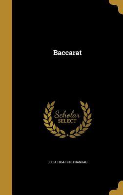 Baccarat - Frankau, Julia 1864-1916