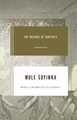Bacchae of Euripides: A Communion Rite - Soyinka, Wole, Professor