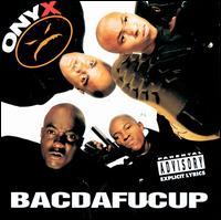 Bacdafucup - Onyx
