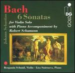 Bach: 6 Sonatas for Violin Solo with Piano Accompaniment by Robert Schumann