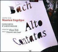 Bach: Alto Cantatas - Maarten Engeltjes (counter tenor); Vincent van Laar (organ); Concerto d'Amsterdam; Klaas Stok (conductor)