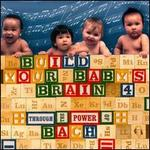 Bach: Build Your Baby's Brain 4