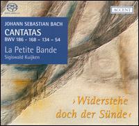 Bach: Cantatas, BWV 186, 168, 134 & 54 - Widerstehe doch der Sünde - Christoph Genz (tenor); Elisabeth Hermans (soprano); Jan Van der Crabben (bass); La Petite Bande; Petra Noskaiova (alto);...