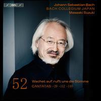 Bach: Cantatas, Vol. 52 - Wachet auf, ruft uns die Stimme - Bach Collegium Japan; Gerd Türk (tenor); Hana Blaziková (soprano); Masamitsu San'nomiya (oboe d'amore);...