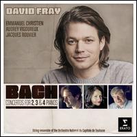 Bach: Concertos for 2, 3 & 4 Pianos - Audrey Vigoureux (piano); David Fray (piano); Emmanuel Christien (piano); Jacques Rouvier (piano);...