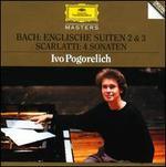 Bach: Englische Suiten 2 & 3; Scarlatti: 4 Sonaten