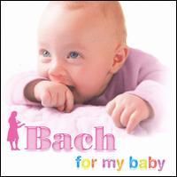 Bach for My Baby - Bernhard Klapprott (harpsichord); Bob van Asperen (harpsichord); Carsten Lohff (harpsichord); Christian Tetzlaff (violin);...
