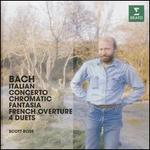 Bach: Italian Concerto; Chromatic Fantasia; French Overture; 4 Duets