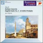Bach: Italian Concerto; English Suite No. 2; 12 Little Preludes