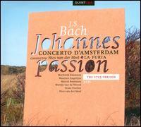 Bach: Johannes Passion - The 1725 Version - Frans Fiselier (vocals); Maarten Engeltjes (alto); Machteld Baumans (soprano); Marcel Beekman (tenor);...
