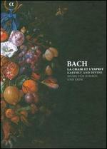 Bach: La Chair et l'Esprit - Earthly and Divine