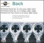 Bach: Orchestral Suite No. 2; Orchestral Suite No. 3; Concerto for Two Violins