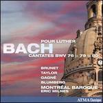 Bach pour Luther: Cantates BWV 76, 79, 80