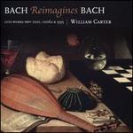 Bach Reimagines Bach