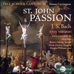 Bach: St. John Passion, 1725 Version