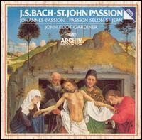 Bach: St. John Passion [1986 Recording] - Andrew Murgatroyd (tenor); Anthony Robson (oboe); Anthony Rolfe Johnson (tenor); Cornelius Hauptmann (bass);...