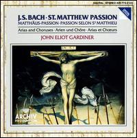 Bach: St. Matthew Passion - Arias and Choruses - Ann Monoyios (soprano); Anne Sofie von Otter (alto); Barbara Bonney (soprano); Cornelius Hauptmann (bass);...