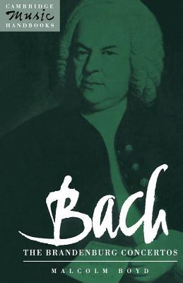 Bach: The Brandenburg Concertos - Boyd, Malcolm