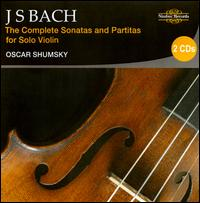 Bach: The Complete Sonatas and Partitas for Solo Violin - Oscar Shumsky (violin)