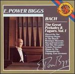 Bach: The Great Preludes & Fugues, Vol. 1 - E. Power Biggs (organ)