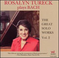 Bach: The Great Solo Works, Vol. 2 - Rosalyn Tureck (piano)