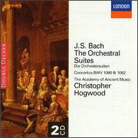Bach: The Orchestral Suites - Academy of Ancient Music; Christophe Rousset (harpsichord); Christopher Hogwood (harpsichord)