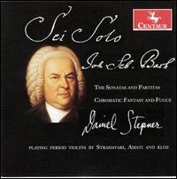 Bach: The Sonatas and Partitas; Chromatic Fantasy and Fugue - Daniel Stepner (violin)