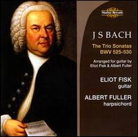 Bach: The Trio Sonatas, BWV 525-530 - Albert Fuller (harpsichord); Eliot Fisk (guitar)