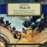 Bach: Toccata and Fugue; Concerto for Two Violins; Jesu, Joy of Man's Desiring; Brandenburg Concerto No. 2; Sleepers,