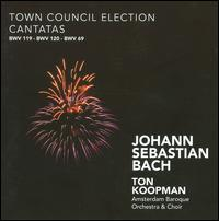 Bach: Town Council Election Cantatas - James Gilchrist (tenor); Klaus Mertens (bass); Klaus Mertens (bass); Marcel Ponseele (oboe); Margaret Faultless (violin);...