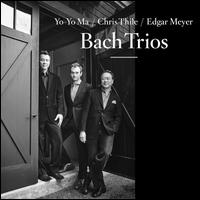 Bach: Trios - Chris Thile (mandolin); Edgar Meyer (bass); Yo-Yo Ma (cello)