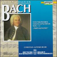 Bach: Violin Concertos Nos. 1-3: Triplekonzert - Bob van Asperen (harpsichord); Christian Altenburger (violin); Ernst Mayer-Schierning (violin); German Bach Soloists;...