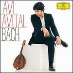 Bach - Avi Avital (mandolin); Ira Givol (cello); Kammerakademie Potsdam; Ophira Zakaï (theorbo); Shalev Ad-El (harpsichord)
